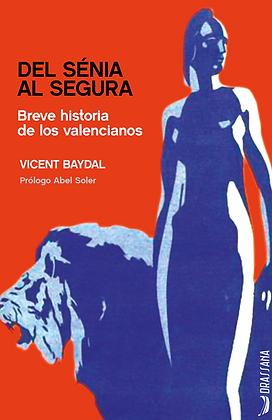 DEL SENIA AL SEGURA | Vicent Baydal