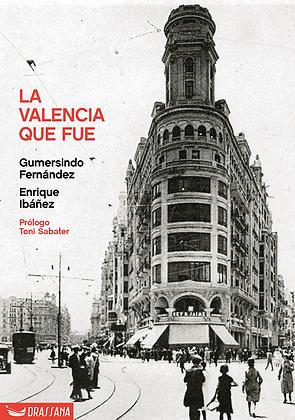 LA VALENCIA QUE FUE | G. Fernández · E. Ibáñez