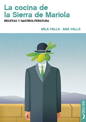 LA COCINA DE LA SIERRA DE MARIOLA | A. Valls · M. Valls
