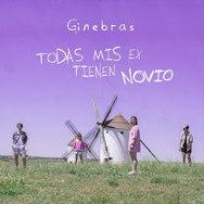 Ginebras - Todas mis ex tienen novio