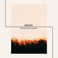 Mücke - Nacidos del incendio
