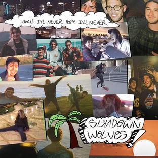 Sundown Wolves - Guess I'll Never Hope I'll Never