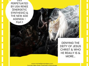 Exposing New Age Cult Energetic Synthesis - Part 1 - Denying the deity of Jesus Christ