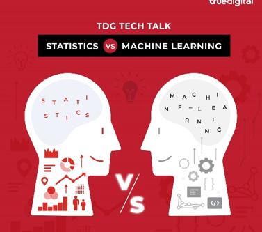 TDG Tech Talk Statistics VS. Machine Learning สองอย่างนี้เหมือนและต่างอย่างไร