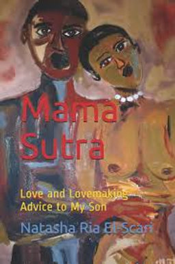 Mama Sutra: Love and Lovemaking Advice to my Son