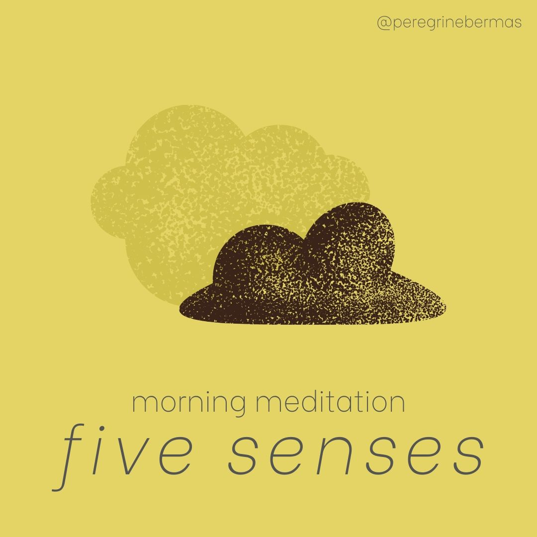 morning meditation: five senses