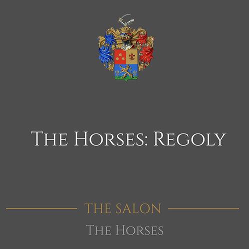 The Horses: Regoly