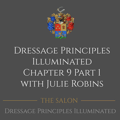 Dressage Principles Illuminated Chapter 9 Part 1 with Julie Robins