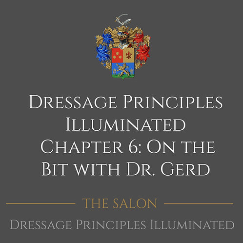 Dressage Principles Illuminated Chapter 6 with Dr. Gerd