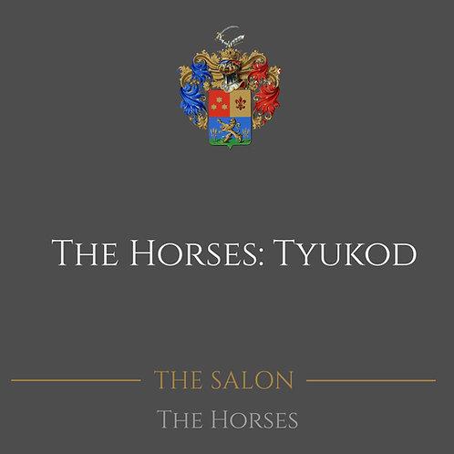 The Horse: Tyukod