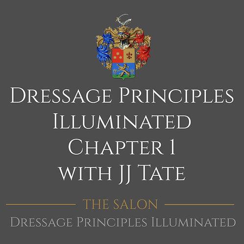 Dressage Principles Illuminated Chapter 1 with JJ Tate