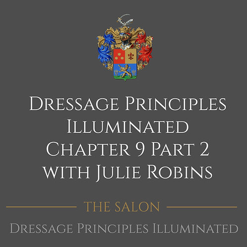 Dressage Principles Illuminated Chapter 9 Part 2 with Julie Robins