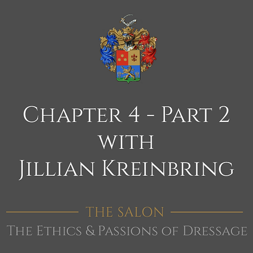 The Ethics & Passions of Dressage Chapter 4-Part 2 with Jillian Kreinbring