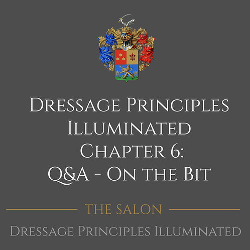 Dressage Principles Illuminated Chapter 6 Q&A