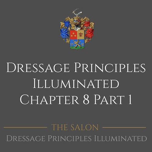 Dressage Principles Illuminated Chapter 8 Part 1