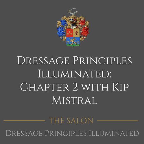 Dressage Principles Illuminated Chapter 2 with Kip Mistral