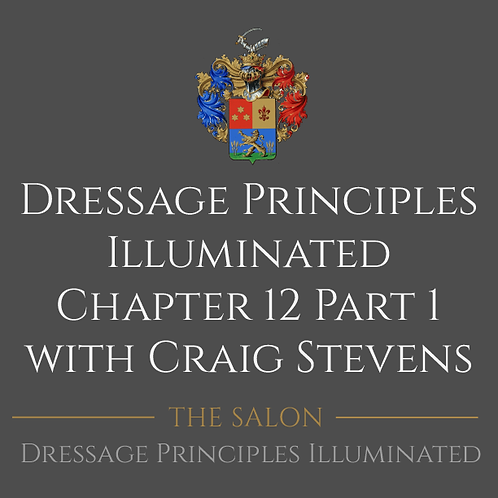 Dressage Principles Illuminated Chapter 12 Part 1 with Craig Stevens