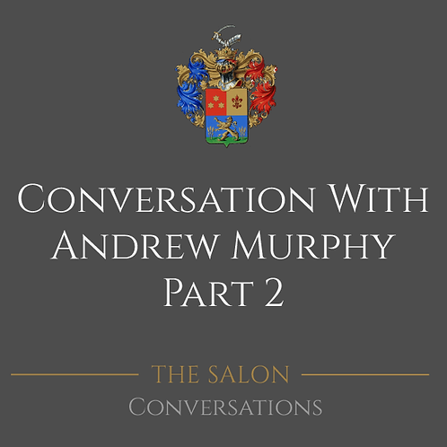 Conversation with Andrew Murphy - Part 2