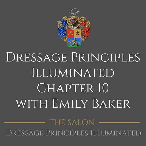 Dressage Principles Illuminated Chapter 10 with Emily Baker