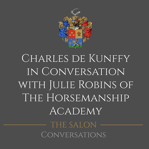 Charles de Kunffy in Conversation with Julie Robins of The Horsemanship Academy