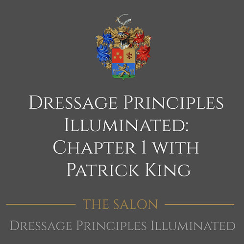 Dressage Principles Illuminated Chapter 1 with Patrick King