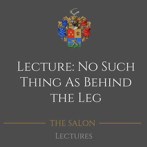 Lecture: No Such Thing As Behind The Leg