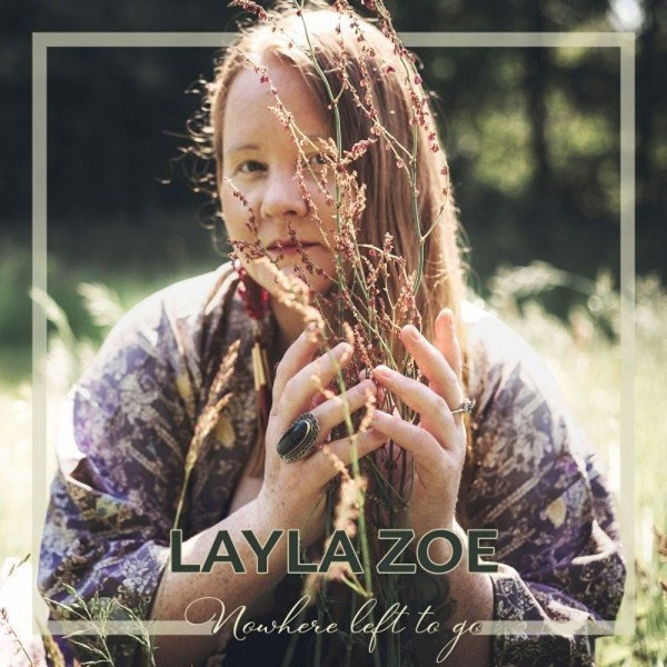 "Layla Zoe - ""Nowhere Left To Go"" (2021)"