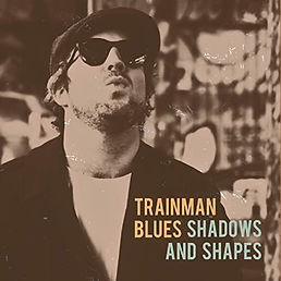 Cover Trainman Blues - Shadows And Shape