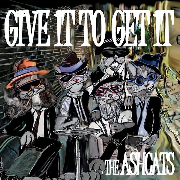 Cover The Ashcats - Give It To Get It.jpg