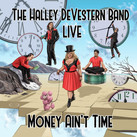 """Halley DeVestern Band - """"Live (Money Ain't Time"""" (2021)"""