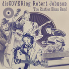 "The Rusties Blues Band - ""Discoveriing Robert Johnson"" (2021)"