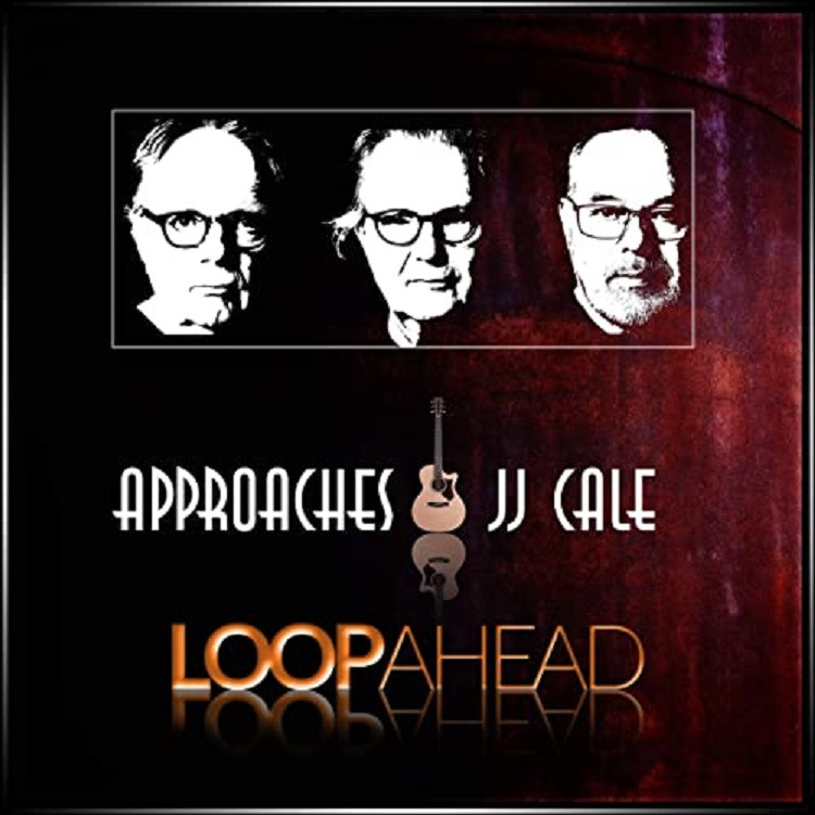 "Loopahead- ""Approaches JJ Cale"" (2020)"
