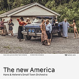 "Hans & Helene's Small Town Orchestra - ""The New America"" (2020)"