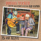 """Johnny Tucker & The All Star feat Kid Ramos - """"75 and Alive"""" (2021)"""