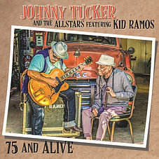 Cover Johnny Tucker & The All Star feat Kid Ramos - 75 and Alive.jpg