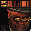 Cover Kenny Blues Bosss Wayne - Go Just'