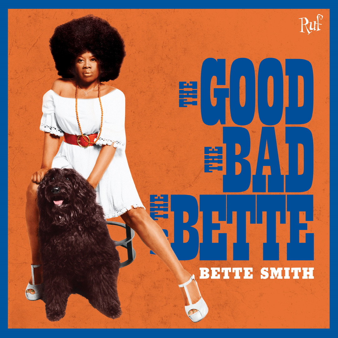 "Bette Smith - ""The Good The Bad And The Bette"" (2020)"