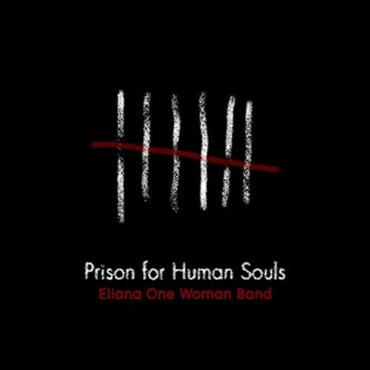 """Eliana One Woman Band - """"Prision For Human Souls"""" (2021)"""