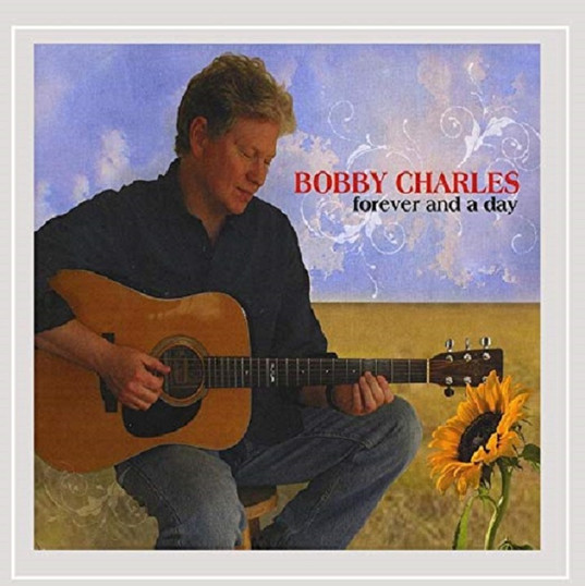 Bobby Charles - Forever And A Day (2016)