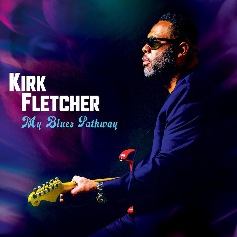 "Kirk Fletcher - ""My Blues Pathway"" (2020)"