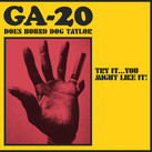 """GA-20 - """"GA-20 Does Hound Dog Taylor - Try It...You Might Like It! (2021)"""