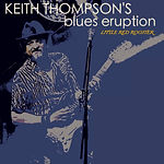 Keith Thompson's Blues Eruption - Little