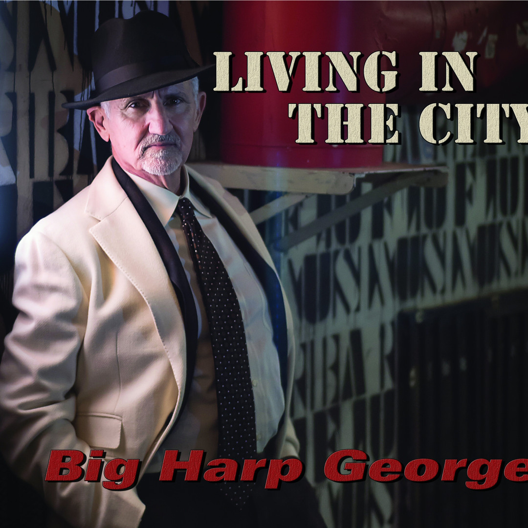 """Big Harp George - """"Living In The Ciity""""(2020)"""