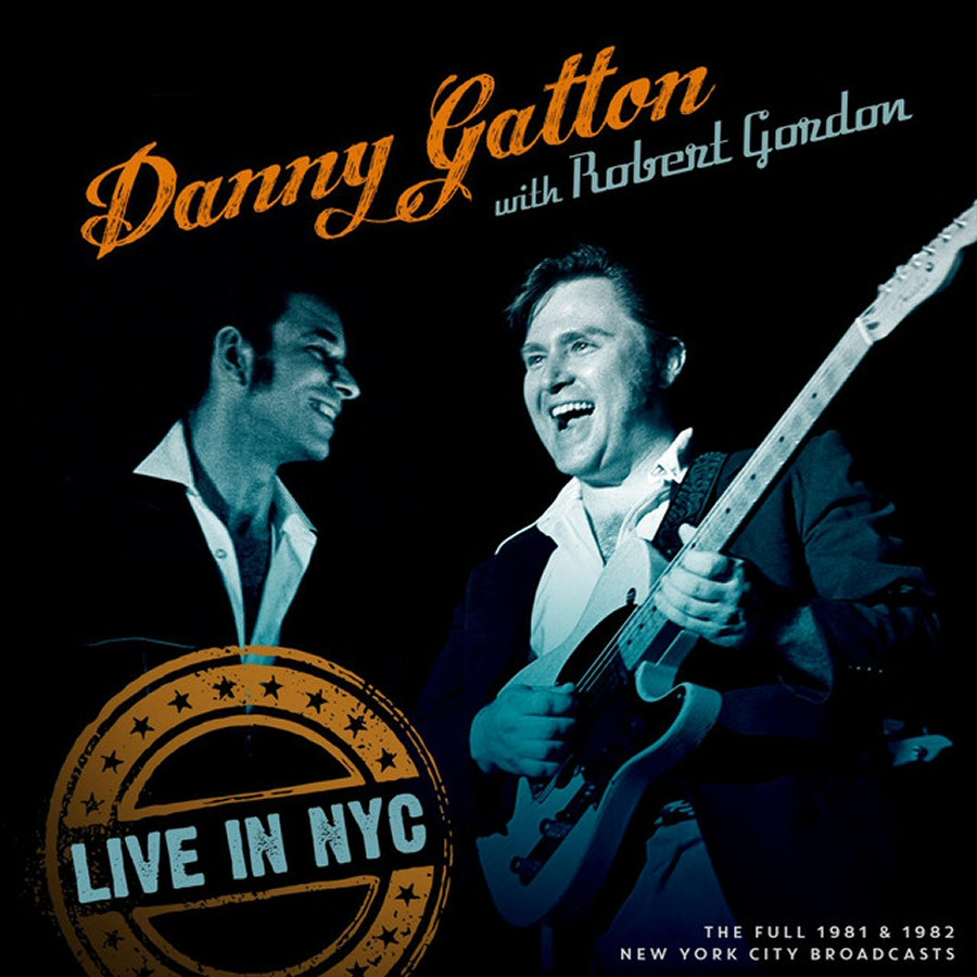 "GATTDANNY GATTON & ROBERT GORDON - ""LIVE IN NYC 1981-1982"" (2020)"