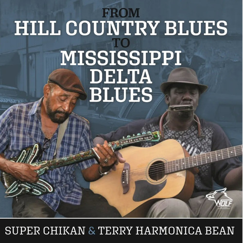 "Super Chikan & Terry 'Harmonica' Bean - From Hill Country To Mississippi Delta Blues"" (2020)"