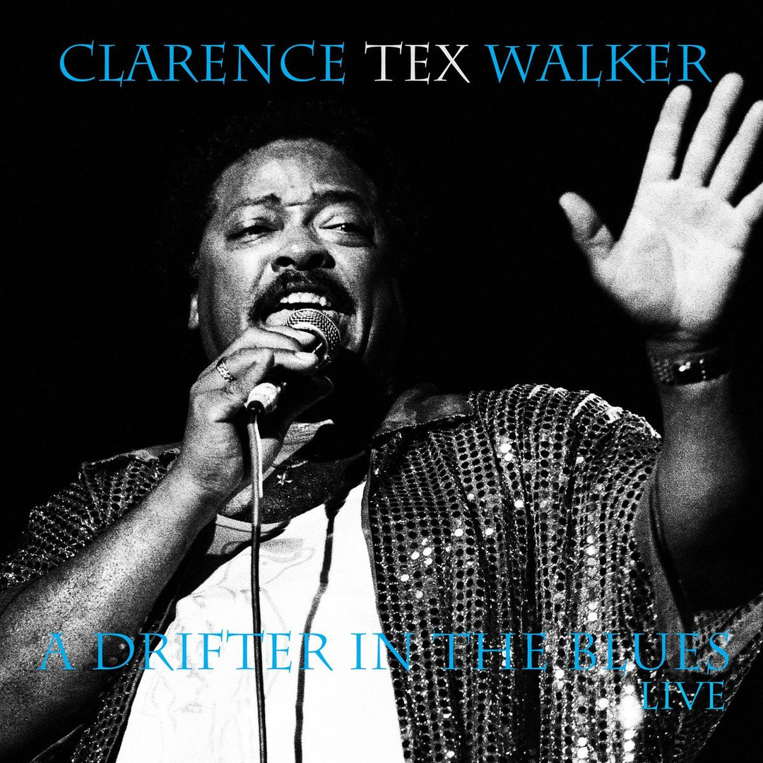"Clarence ""Tex"" Walker - ""A Drifter In The Blues Live"" (2020)"