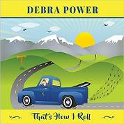 Cover Debra Power That's  How I Roll.jpg