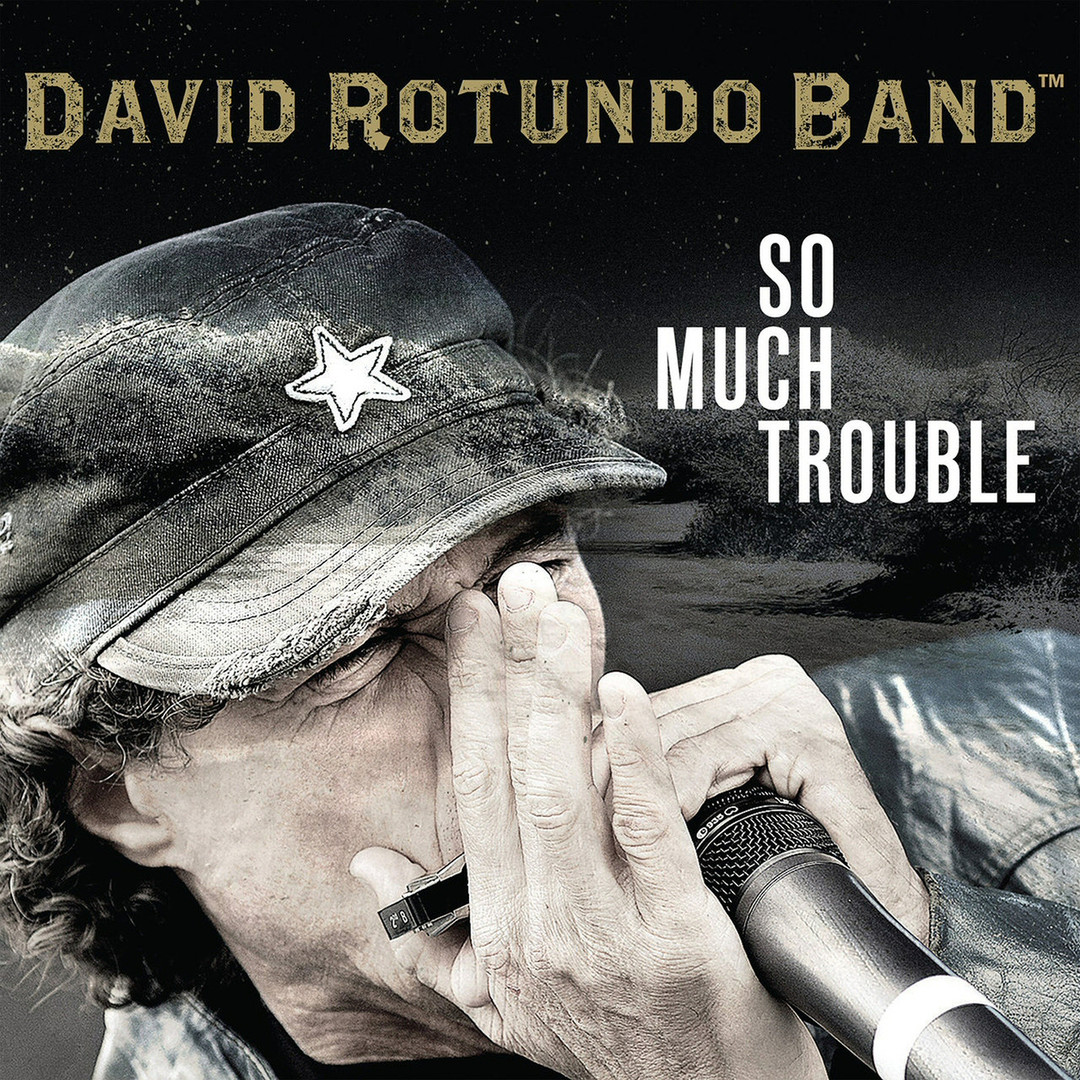 "David Rotundo Band - ""So Much Trouble"" (2020)"