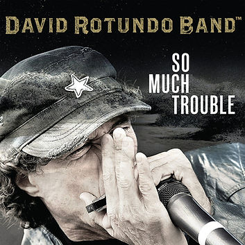Cover David Rotundo Band - So Much Troub