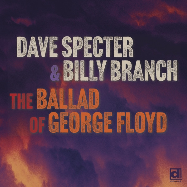Dave Specter & Billy Branch - The Ballad Of Floyd Jones (2020)